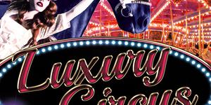 Luxury Circus Night